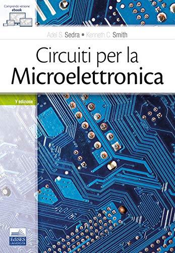 30 Le migliori recensioni di Sedra Smith Circuiti Per La Microelettronica testate e qualificate con guida all'acquisto